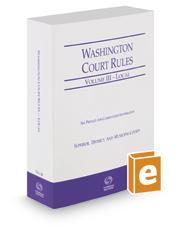 Washington Court Rules - Local, 2018 ed. (Vol. III, Washington Court Rules)