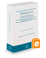 Washington Court Rules - Local, 2019 ed. (Vol. III, Washington Court Rules)