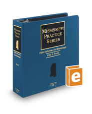 Child Advocacy in Mississippi (Mississippi Practice Series)