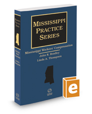 Mississippi Workers' Compensation, 2017 ed. (Mississippi Practice Series)