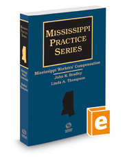 Mississippi Workers' Compensation, 2018 ed. (Mississippi Practice Series)