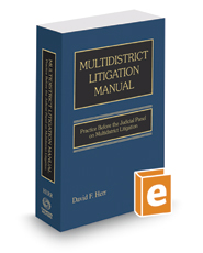 Multidistrict Litigation Manual: Practice Before the Judicial Panel on Multidistrict Litigation, 2017 ed.