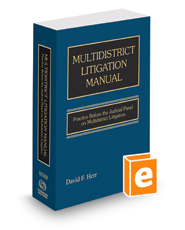 Multidistrict Litigation Manual: Practice Before the Judicial Panel on Multidistrict Litigation, 2018 ed.