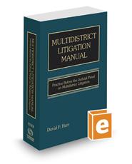 Multidistrict Litigation Manual: Practice Before the Judicial Panel on Multidistrict Litigation, 2019 ed.