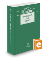 West's Florida Family Laws and Rules, 2018 ed.