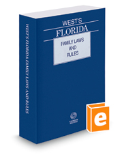 West's Florida Family Laws and Rules, 2019 ed.