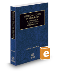 Medical Torts in Georgia: A Handbook on State and Federal Law, 2016-2017 ed.