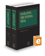Navigating the Federal Trial, 2017 ed.