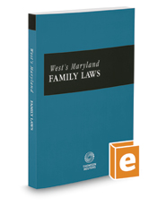 West's Maryland Family Laws, 2019-2020 ed.