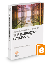 Corporate Counsel's Guide to the Robinson-Patman Act, 2d, 2018-2019 ed.