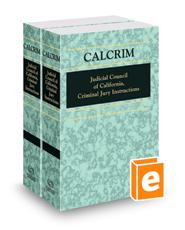 California Jury Instructions—Criminal (CALCRIM)