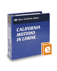 California Motions in Limine (The Rutter Group Civil Litigation Series)