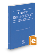 Oregon Rules of Court - Local, 2017 ed. (Vol. III, Oregon Court Rules)