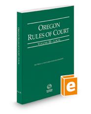 Oregon Rules of Court - Local, 2018 ed. (Vol. III, Oregon Court Rules)