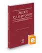 Oregon Rules of Court - Local, 2019 ed. (Vol. III, Oregon Court Rules)