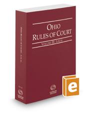 Ohio Rules of Court - Local, 2018 ed. (Vol. III, Ohio Court Rules)