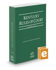 Kentucky Rules of Court - Local, 2019 ed. (Vol. III, Kentucky Court Rules)