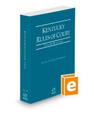 Kentucky Rules of Court - Local, 2021 ed. (Vol. III, Kentucky Court Rules)
