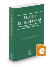 Florida Rules of Court - Local, 2017 ed. (Vol. III, Florida Court Rules)