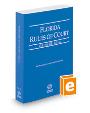 Florida Rules of Court - Local, 2018 ed. (Vol. III, Florida Court Rules)