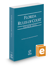 Florida Rules of Court - Local, 2019 ed. (Vol. III, Florida Court Rules)