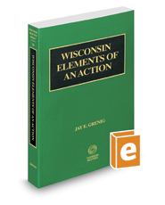 Wisconsin Elements of an Action, 2015-2016 ed. (Vol. 14, Wisconsin Practice Series)