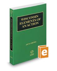Wisconsin Elements of an Action, 2015-2016 ed. (Vol. 14, Wisconsin Practice Series)