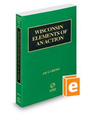 Wisconsin Elements of an Action, 2020-2021 ed. (Vol. 14, Wisconsin Practice Series)