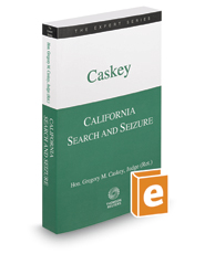 California Search and Seizure, 2017 ed. (The Expert Series)