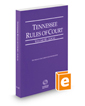 Tennessee Rules of Court - Local, 2016 ed. (Vol. III, Tennessee Court Rules)