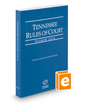 Tennessee Rules of Court - Local, 2018 ed. (Vol. III, Tennessee Court Rules)