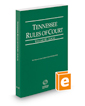 Tennessee Rules of Court - Local, 2019 ed. (Vol. III, Tennessee Court Rules)