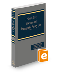 Lesbian, Gay, Bisexual and Transgender Family Law, 2020-2021 ed.