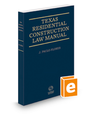 Texas Residential Construction Law Manual, 2017-2018 ed.