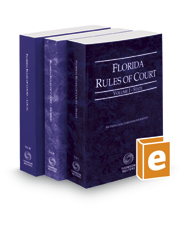 Florida Rules of Court - State, Federal, and Local, 2016 Revised ed. (Vols. I-III, Florida Court Rules)
