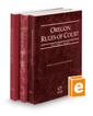 Oregon Rules of Court - State, Federal, and Local, 2019 ed. (Vols. I-III, Oregon Court Rules)