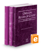 Oregon Rules of Court - State, Federal, and Local, 2020 ed. (Vols. I-III, Oregon Court Rules)