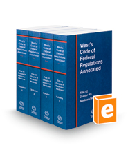 West's Code of Federal Regulations Annotated Title 42 Chapter IV, Medicare/Medicaid, 2018 ed.