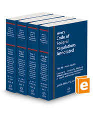 West's Code of Federal Regulations Annotated Title 42 Chapter IV, Medicare/Medicaid, 2021 ed.