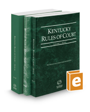 Kentucky Rules of Court - State, Federal, and Local, 2019 ed. (Vols. I-III, Kentucky Court Rules)