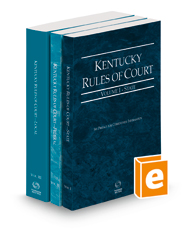 Kentucky Rules of Court - State, Federal, and Local, 2021 ed. (Vols. I-III, Kentucky Court Rules)