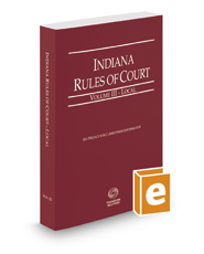 Indiana Rules of Court - Local, 2017 ed. (Vol. III, Indiana Court Rules)