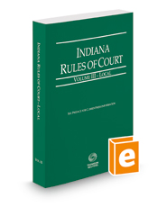 Indiana Rules of Court - Local, 2018 ed. (Vol. III, Indiana Court Rules)