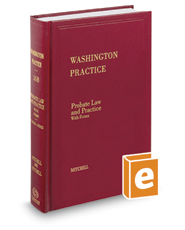 Probate Law and Practice, 2d (Vol. 26B Washington Practice Series)