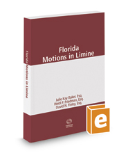 Florida Motions in Limine, 2017 ed.