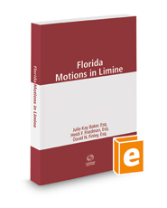 Florida Motions in Limine, 2018 ed.