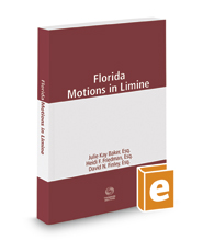 Florida Motions in Limine, 2019 ed.