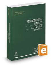 Environmental Liability Allocation: Law and Practice, 2017 ed. (Environmental Law Series)