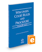 Wisconsin Court Rules and Procedure - Local, 2017 ed. (Vol. III, Wisconsin Court Rules)