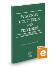 Wisconsin Court Rules and Procedure - Local, 2018 ed. (Vol. III, Wisconsin Court Rules)